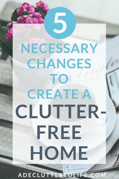 Clutter-free homes require intention and daily effort. But it doesn't have to take all day! Click through to learn the 5 easy habits you must adopt to put a clutter-free home on autopilot. #declutter #clutterfree #tidyhome