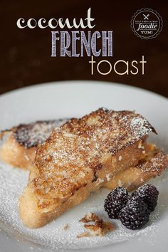 Coconut French Toast | Self Proclaimed Foodie - a tasty alternative when you run out of milk!