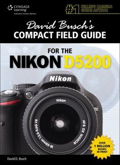 David Busch's Compact Field Guide for the Nikon D5200, 1st Ed. (David Busch's Digital Photography Guides) by David Busch
