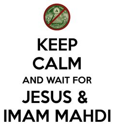 KEEP CALM AND WAIT FOR JESUS & IMAM MAHDI - KEEP CALM AND CARRY ON ... The Enemy Within, Beautiful Islamic Quotes, Shia Islam, Truth Quotes, My Lord, Arabic Quotes, Keep Calm, Real Life, Waiting