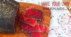 Make Your Own Bresaola