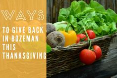 Some wonderful ways to give back in Bozeman Montana during the Thanksgiving holiday!