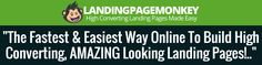 """LandingPage Monkey* High Converting Landing Pages Made Easy """"The Fastest & Easiest Way Online To Build High Converting, AMAZING Looking Landing Pages!.."""""""