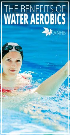 The Benefits of Water Aerobics - All Natural Home and Beauty #health #water #aerobics