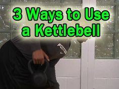 3 Ways to Use a Kettlebell