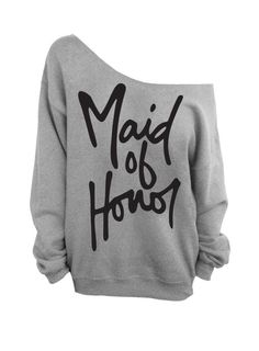 Maid of Honor Oversized Sweatshirt