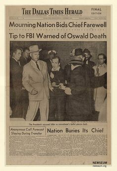 The Dallas Times Herald, Nov. 25, 1963, with Bob Jackson's photo capturing the moment Ruby shot Oswald. Jackson won the Pulitzer Prize for this photo. Newseum collection