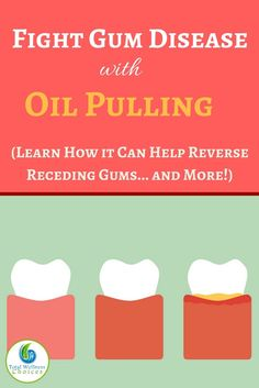 You can fight gum disease with oil pulling! Learn how oil pulling can help reverse receding gums, stop bleeding and soothe inflamed gums.