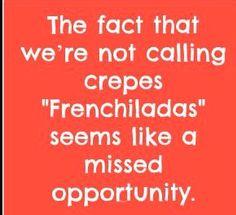 Crepes/enchiladas controversy!