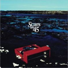 """Scars on 45 - Listen to """"Give Me Something"""""""