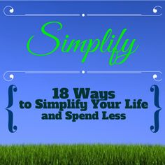 18 Ways to Simplify Your Life and Spend Less from Celebrating Financial Freedom