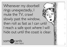 I hate answering the door when I'm home alone! Especially since we don't have a peep hole!