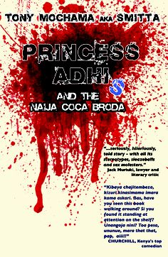 """Princess Adhis by Tony Mochama  """"The mistress is Princess Adhis, the brains behind the drug ring, a Nigerian Lord Ochineke, and actions of an immoral nature take place at 'Shimmering Mostel' on the Nairobi-Machakos highway. The associations are as telling as the tale is spell-binding."""" Nicholas Assego, Editor, Home & Away magazine"""
