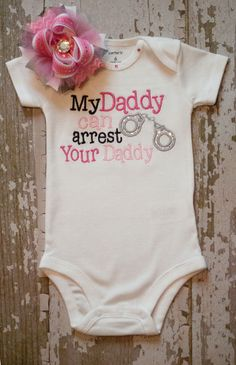 My Daddy Can Arrest Your Daddy by AidanGraceBoutique on Etsy