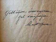 şiir sokakta, duvar yazıları, şiir her yerde Tattoo Quotes, Lettering, Words, Earth, Drawing Letters, Horse, Inspiration Tattoos, Mother Goddess, Quote Tattoos