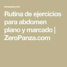 Rutina de ejercicios para abdomen plano y marcado | ZeroPanza.com