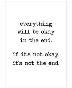 """Everything will be okay in the end. If it's not okay, it's not the end."" Art Print by Eulenschnitt now on Juniqe.com 