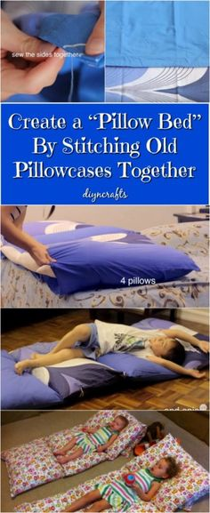 """Create a """"Pillow Bed"""" By Stitching Old Pillowcases Together {Video}"""