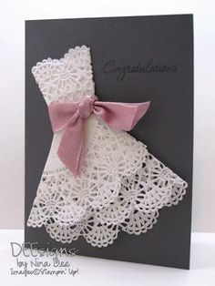 For Kelsey's Bridal Shower! Deesigns by Nina Dee: Wedding Wishes - made with doily dress - tutorial on Card Tutorials, Hints&Tips folder Wedding Anniversary Cards, Wedding Wishes, Diy Wedding Cards, Cute Cards, Diy Cards, Karten Diy, Bridal Shower Cards, Bridal Shower Wishes, Dress Card