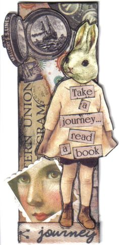 Take a journey and read a book: Inspiration for a board that is like an art journal. collage of book covers, quotes, famous book items etc.