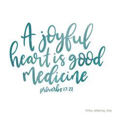 'A joyful heart is good medicine.' This encouraging quote from the Bible is sure to inspire a friend or family member to have faith and keep going through a difficult time. Hand lettered by The Lettering Tree #inspirationalquotes Positive Thoughts Quotes, Funny Positive Quotes, Happy Quotes Inspirational, Good Vibes Quotes, Work Quotes, Smile Quotes, Amy Poehler, Words Of Wisdom Quotes, Quotes To Live By