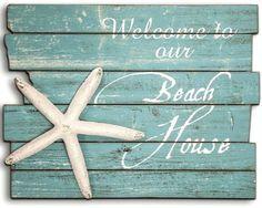 Welcome Beach House Wood Sign: http://ocean-beach-quotes.blogspot.com/2015/08/welcome-beach-house-wood-sign.html