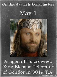 01 May 3019 TA Aragorn was crowned King Elessar Telcontar .... a good reason for another LOTR marathon viewing :D