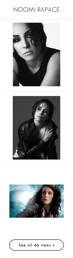 """NOOMI RAPACE"" by tangled-up-in-thoughts ❤ liked on Polyvore featuring editorial, noomi rapace, people, editorials and editorial tear sheet"