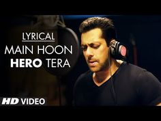 'Main Hoon Hero Tera' Full Song with LYRICS - Salman Khan | Hero | T-Series - YouTube