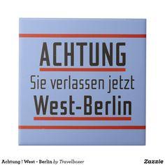 Achtung ! West - Berlin Fliese West Berlin, Bb, My Love, Tiles
