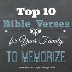 Top 10 Bible Verses for Your Family to Memorize - www.teachersofgoodthings.com