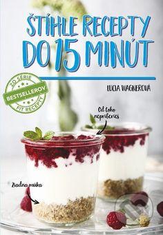 Martinus.sk > Knihy: Štíhle recepty do 15 minút (Lucia Wagnerová)