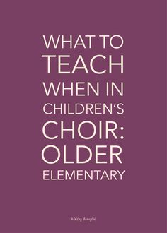 """A few weeks ago, I shared a """"What to Teach When""""post for Younger Elementary (read it here, in case you missed it!) Today, I'm sharing the same type of post for Older Elementary singers. Here is a general list of musical skills and concepts you can teach to children in 3rd Grade, 4th Grade, and 5th"""