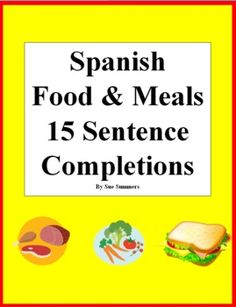 Spanish Food and Meals 15 Sentence Completions Worksheet by Sue Summers - La Comida