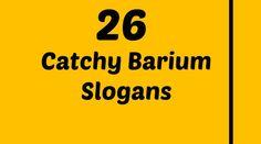 Barium Slogans
