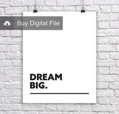 Dream Big - Inspirational Motivating Typography Printable Quote Poster  For Instant Download #Corporate #Short #Quotes