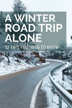 A Winter Road Trip Alone: 32+ Tips You Need to Know