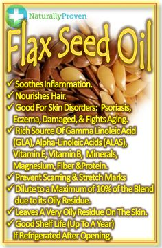 Flaxseed oil  (Carrier oil for Essential Oils) great for Psoriasis, eczema & damaged skin. It helps fight the effects of aging, prevent scarring and stretchmarks, soothes inflammation & nourishes hair. It is a rich source of gamma linoleic acid (GLA), alpha-linoleic acids (ALAs), vitamin E, vitamin B, minerals, magnesium, fiber & protein. You can also add ground flaxseed to smoothies or oatmeal to reap the benefits. http://www.naturallyproven.com/flaxseed-oil-carrier-oil-for-essential-oils/