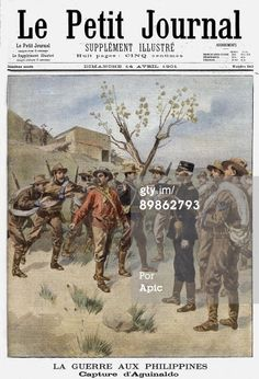 DECEMBER 06: Frontpage of french newspaper 'Le Petit Journal' april 14, 1901 : arrest of freedom fighter Emilio Aguinaldo (Photo by Apic/Getty Images)