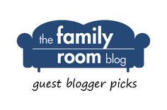 Picks from The Family Room guest bloggers!