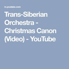 Trans-Siberian Orchestra - Christmas Canon (Video) - YouTube