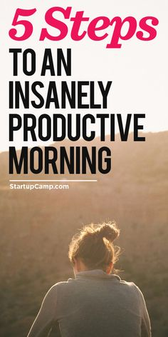 5 Steps To An Insanely Productive Morning: StartupCamp 5am Club, Productivity Hacks, Increase Productivity, Read Later, How To Get, How To Plan, Morning Person, Morning Morning, Miracle Morning