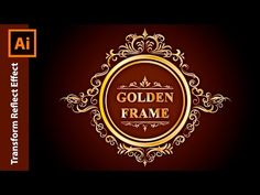 Adobe Illustrator Tutorial - How to design a Golden Frame - YouTube