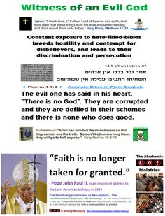 "Idolaters Spread Corruption on Earth - Tax-Free: ""The evil one has said in his heart, ""There is no God"". They are corrupted and they are defiled in their schemes and there is none who does good."" ◄ Psalm 14:1 ►  https://www.pinterest.com/pin/540924605222490824/ The godless Buddha, Ingersoll and Einstein: Our ignorance is God - We must never worship ignorance! https://www.pinterest.com/pin/540924605222491060/ Gods' Ambassadors - Sacred Hypocrisy: https://www.pinterest.com/pin/540924605222501772/"