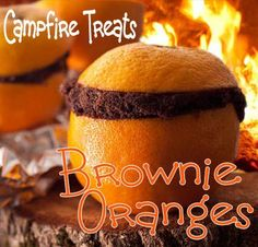 "Brownie Oranges – Campfire Treats With just a little adult supervision, this fun and easy camping recipe idea for kids is one they can can make themselves.  So simple – just an orange, some brownie, (or cake), mix, and foil.  Voilà! The kids will be amazed when they taste their own ""Brownie Orange"" campfire dessert."
