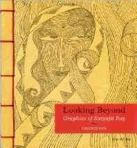 Looking Beyond: Graphics of Satyajit Ray Paperback ? 24 Oct 2012
