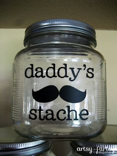 Father's Day Stache Jar ..... leave a penny for good luck from each kid with a note inside :)