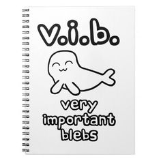 V.I.B. - Very Important Blebs #notebook #notebooks Buy on #zazzle: http://www.zazzle.com/v_i_b_very_important_blebs_note_books-130034248510648018 See whattheblebs.com for more products, designs and links. #vip #seal #seals #cute #adorable #funny #children #kids #school #writing #cartoon #cartoons #gift #gifts