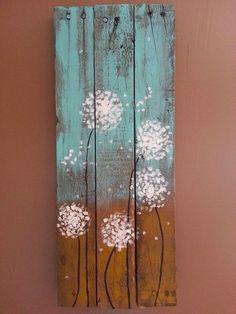JM - My favorite so far!  Dandelion acrylic painting on reclaimed wood. www.okiesuds.com: