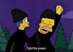 (The Simpsons) fight the power. (The Simpsons) fight the power. The post (The Simpsons) fight the power. appeared first on Paris Disneyland Pictures. Homer Simpson, Homer And Marge, Lisa Simpson, The Simpsons, Simpsons Quotes, Simpson Tumblr, Los Simsons, Fight The Power, Ravenclaw